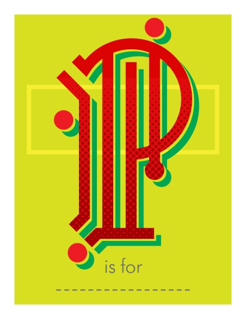 P is for ___